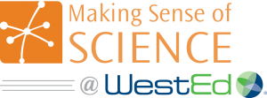 Making Sense of SCIENCE at WestEd
