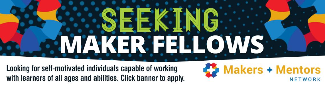 Seeking Maker Fellows