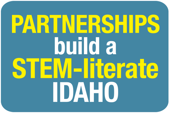 Partnerships build a STEM-literate Idaho!